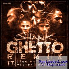 Shank - Ghetto (Remix) ft Seun Kuti, Vector, Kayswitch & Davido